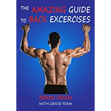 THE AMAZING GUIDE TO BACK EXERCISES (Amazing Guides Book 1) (English Edition)