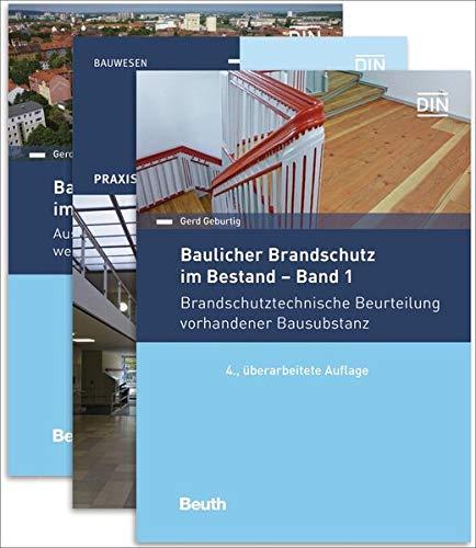Baulicher Brandschutz im Bestand: 1 - 3: Paket: Band 1, Band 2 und Band 3 Brandschutztechnische Beurteilung vorhandener Bausubstanz // Ausgewählte ... Vorschriften von 1963 bis 1990 (Beuth Praxis)