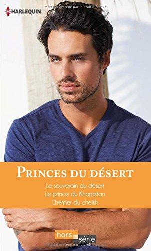Princes du désert : Le souverain du désert ; Le prince du Kharastan ; L'héritier du cheikh