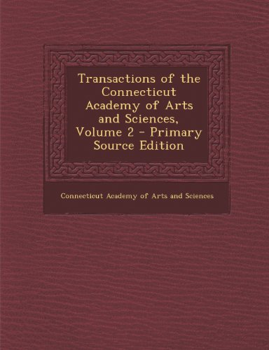 Transactions of the Connecticut Academy of Arts and Sciences, Volume 2 - Primary Source Edition