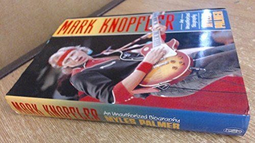 Mark Knopfler: An Unauthorised Biography
