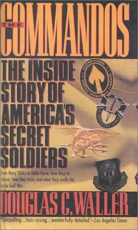 The Commandos: The Inside Story of America's Secret Soldiers por Douglas C. Waller