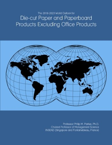 the-2018-2023-world-outlook-for-die-cut-paper-and-paperboard-products-excluding-office-products