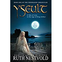 Yseult: Parts 1-4 (The Pendragon Chronicles) (English Edition)