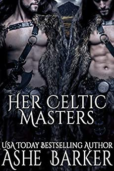Her Celtic Masters by [Barker, Ashe]