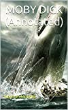 MOBY DICK (Annotated) (Classics Book 3)