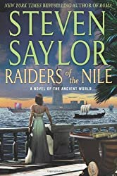 Raiders of the Nile: A Novel of the Ancient World (Novels of Ancient Rome) by Saylor, Steven (2014) Hardcover