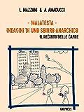 Malatesta - Indagini di uno sbirro anarchico (Vol.2): Il recinto delle capre (Black)
