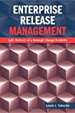 Enterprise Release Management: Agile Delivery of a Strategic Change Portfolio (Artech House Technology Management and Professional Development Series)