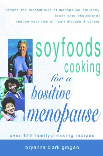 Soyfoods Cooking for a Positive Menopause by Bryanna Clark Grogan (1999-03-01)