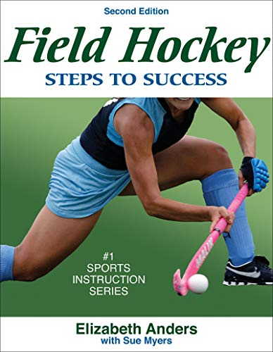 Field Hockey: Steps to Success - 2nd Edition: Steps to Success (Steps to Success S.) por Elizabeth R. Anders