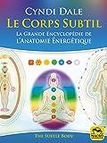 Le Corps Subtil - La Grande Encyclopédie de l'anatomie énergétique (Nouvelles Pistes Thérapeutiques) - Format Kindle - 9788893194457 - 18,99 €