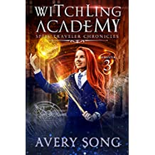 Witchling Academy: Semester Three (Spell Traveler Chronicles Book 3)