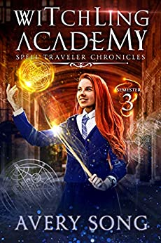 Witchling Academy: Semester Three (Spell Traveler Chronicles Book 3) (English Edition) van [Song, Avery]