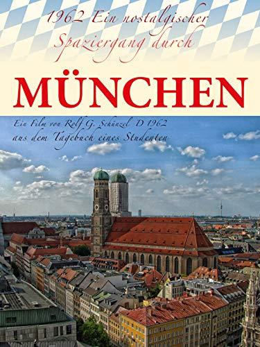 München 1962 -Ein nostalgischer Spaziergang