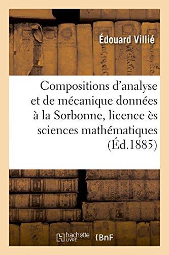 Compositions d'analyse et de mécanique données à la Sorbonne, licence ès sciences mathématiques par Villié