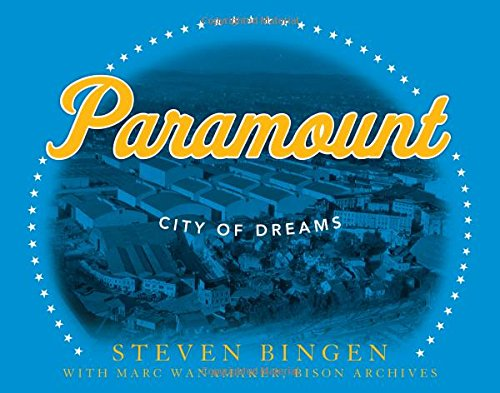 paramount-city-of-dreams-hollywoods-greatest-studio