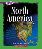 North America (New True Books: Geography) by Libby Koponen (2008-09-01)