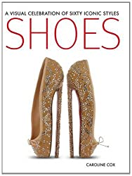 Shoes: A Visual Celebration of Sixty Iconic Styles