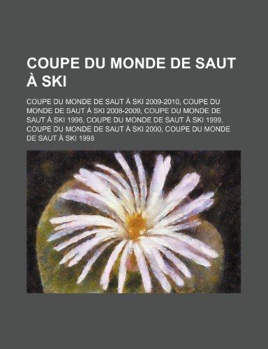 Coupe Du Monde de Saut à Ski: Coupe Du Monde de Saut à Ski 2009-2010, Coupe Du Monde de Saut à Ski 2008-2009, Coupe Du Monde de Saut à Ski 1996