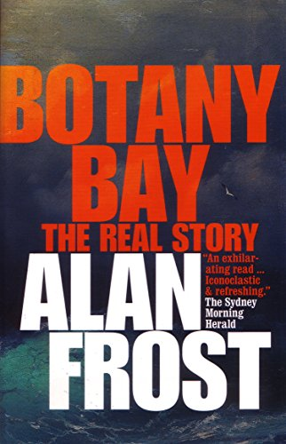 Botany Bay: The Real Story por Alan Frost