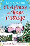 Christmas at Hope Cottage: A magical feel good romance novel
