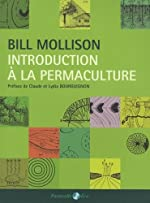 Introduction à la permaculture de Bill Mollison