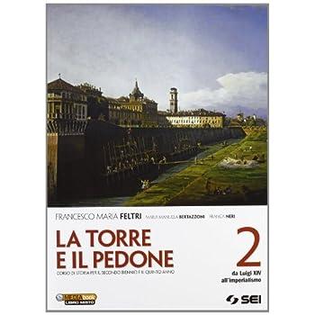 La Torre E Il Pedone. Per Le Scuole Superiori. Con Dvd-Rom. Con Espansione Online: La Torre E Il Pedone. Con Espansione Online. Per Le Scuole Superiori. : 2