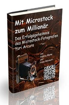 Mit Microstock zum Millionär? - Teil 1 von [Mama, Sophie, Werscht, Hans]