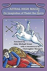 Astral High Magic: De Imaginibus of Thabit Ibn Qurra