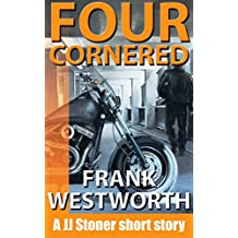 Four Cornered: A JJ Stoner short story (The Stoner Series Book 4)