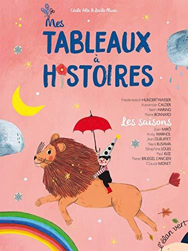 Mes tableaux à histoires : Les saisons - 12 histoires illustrées par des oeuvres d'art