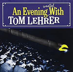 Evening Wasted With Tom Lehrer [Import anglais]