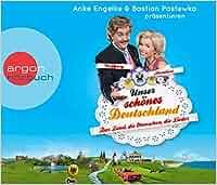 Unser schönes Deutschland präsentiert von Anke Engelke und
