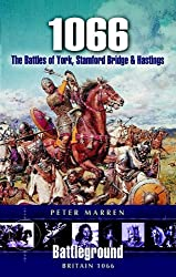 1066 - The Battles Of York, Stamford Bridge and Hastings (Battleground Britain)