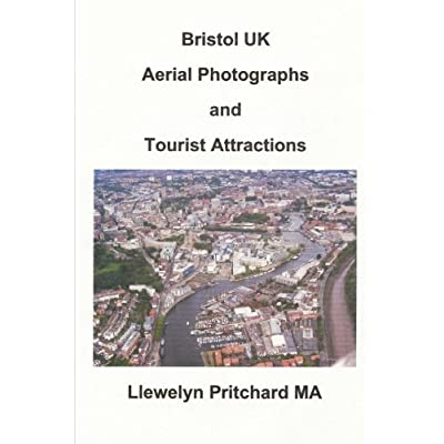 Bristol Uk Aerial Photographs And Tourist Attractions: Volume 16