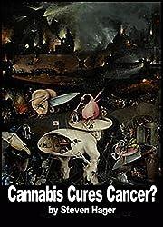 Cannabis Cures Cancer? (English Edition)
