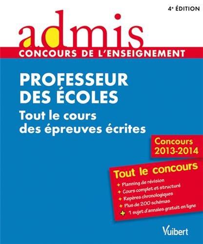 Concours Professeur des écoles - Tout le cours des épreuves écrites - Admis - Tout le concours - Session 2013 - CRPE