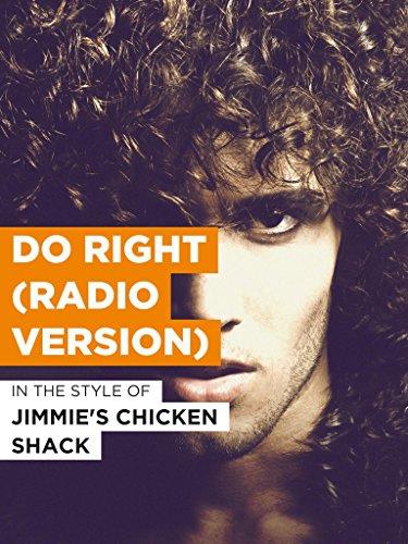 """Do Right (Radio Version) im Stil von \""""Jimmie\'s Chicken Shack\"""""""