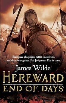 Hereward: End of Days: (Hereward 3) by [Wilde, James]