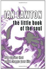 The Little Book of the Soul: True Stories that could Change your Life Paperback