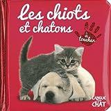 Telecharger Livres Bebe touche a tout Les chiots et chatons (PDF,EPUB,MOBI) gratuits en Francaise