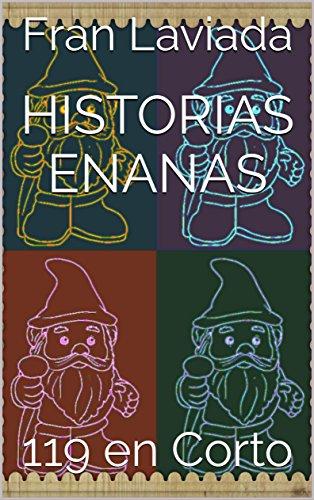 Historias Enanas: 119 en Corto (Trilogía Micro Fran Laviada nº 2) por Fran Laviada