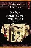 'Das Buch in dem die Welt verschwand: Roman' von Wolfram Fleischhauer