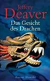 Das Gesicht des Drachen: Roman (Lincoln-Rhyme-Thriller 4) von Jeffery Deaver