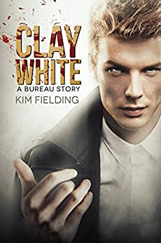 Clay White: A Bureau Story (The Bureau) (English Edition) von [Fielding, Kim]