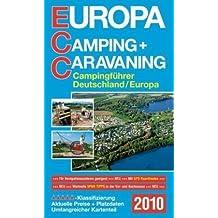 ECC - Europa Camping- + Caravaning-Führer 2010: Campingführer Deutschland / Europa. Klassifizierung - Aktuelle Preise und Platzdaten - Umfangreicher Kartenteil