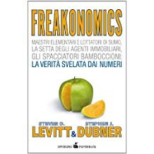 Freakonomics - Il calcolo dell'incalcolabile (Saggi Paperback Vol. 61) (Italian Edition)