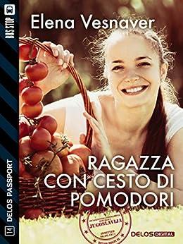 Ragazza con cesto di pomodori (Delos Passport) di [Elena Vesnaver]