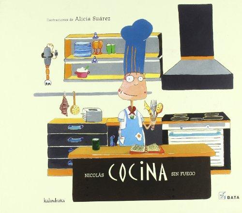 Nicolás cocina sin fuego (Makakiños día a día) por ALICIA SUÁREZ OTERO